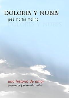 Dolores y nubes (Spanish Edition) por [Molina, José Martín]