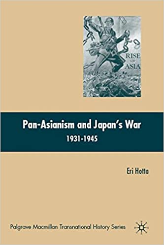 Pan-Asianism and Japan's War 1931-1945 (Palgrave Macmillan