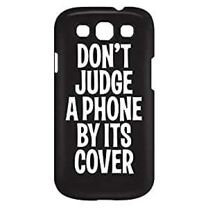 Loud Universe Samsung Galaxy S3 Don't Judge A Phone By Its Cover Print 3D Wrap Around Case - Black/White