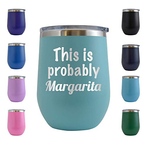 This is Probably Margarita - Engraved 12 oz Stemless Wine Tumbler Cup Glass Etched - Funny Birthday Gift Ideas for him, her, mom, dad, husband, wife Margarita Hilarious drinking (Teal - 12 oz) ()