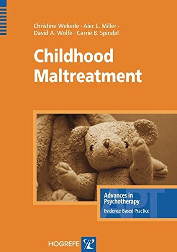 Childhood Maltreatment (Advances In Psychotherapy, Evidence-based Practice) by Christine Wekerle (2006-06-30)