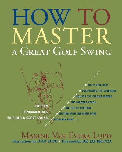 How to Master a Great Golf Swing: Fifteen Fundamentals to Build a Great Swing, Second Edition