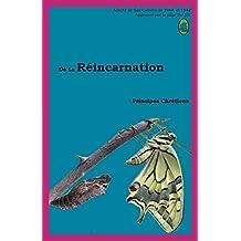 De La Réincarnation (Principes Chrétiens t. 1) (French Edition)