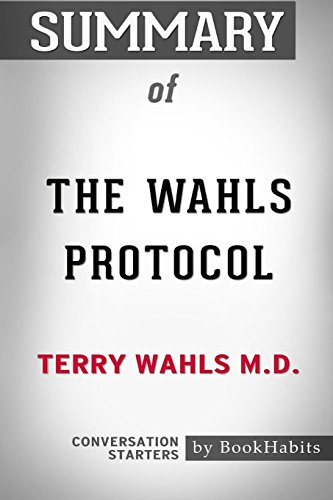 Summary of The Wahls Protocol by Terry Wahls M.D.: Conversation Starters