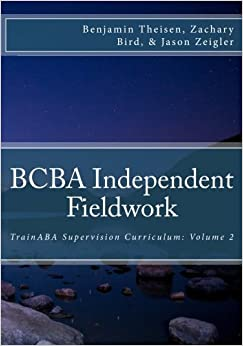 |NEW| BCBA Independent Fieldwork (TrainABA Supervision Curriculum) (Volume 2). fuera motos nombres build erties