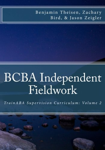 Read Online BCBA Independent Fieldwork (TrainABA Supervision Curriculum) (Volume 2) ebook