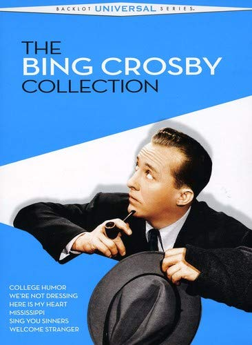 The Bing Crosby Collection (College Humor / We're Not Dressing / Here Is My Heart / Mississippi / Sing You Sinners / Welcome ()