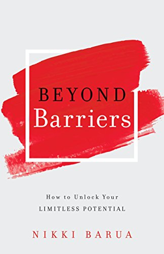 Beyond barriers how to unlock your limitless potential kindle beyond barriers how to unlock your limitless potential by barua nikki fandeluxe Choice Image