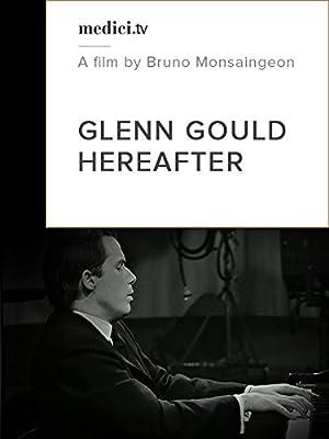 Glen Gould, Hereafter
