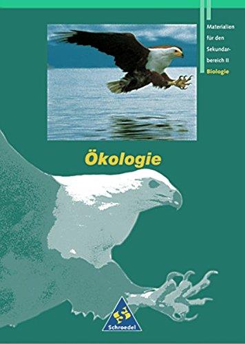 Grüne Reihe: Materialien für den Sekundarbereich II - Ausgabe 1995: Schülerband Ökologie