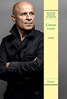 L'amour à trois : roman, Poivre d'Arvor, Olivier