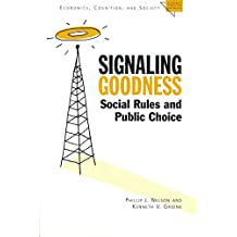 Signaling Goodness: Social Rules and Public Choice (Economics, Cognition, And Society) (English Edition)