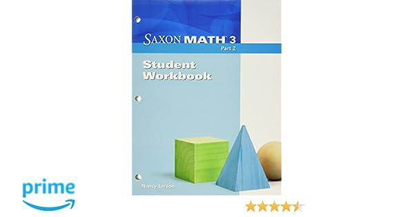 Saxon Math 3, Part 2: Student Workbook: Nancy Larson ...