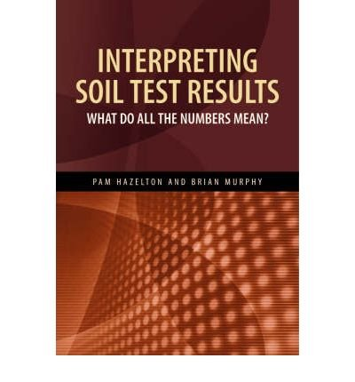Interpreting Soil Test Results: What Do All the Numbers Mean? (Paperback) - Common
