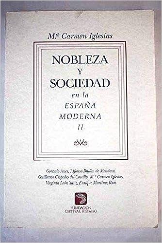 NOBLEZA Y SOCIEDAD II ESPAÑA MODERNA: Amazon.es: IGLESIAS,M.CARMEN: Libros