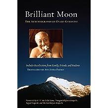 Brilliant Moon: The Autobiography of Dilgo Khyentse