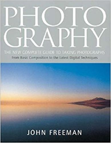 Download Photography: The New Complete Guide to Taking Photographs PDF