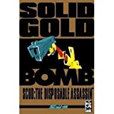 Front cover for the book Solid Gold Bomb: Scud the Disposable Assassin by Rob Schrab