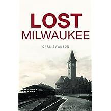 Lost Milwaukee
