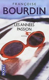 Les années passion : le roman d'une femme libre, Bourdin, Françoise