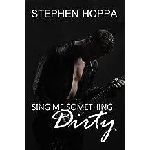 Sing Me Something Dirty: m/m erotic romance