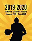 2019 - 2020 - 18 Month Academic Planner - January 2019 - June 2020: Basketball Sunburst Series - Organizer And Calendar Notebook For Full School Year (Holidays Included)