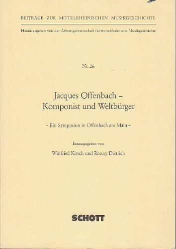 Beiträge Zur Mittelrheinischen Musikgeschichte. Bd 26. Jacques Offenbach   Komponist Und Weltbürger. Ein Symposion In Offenbach Am Main.  ED 7402