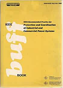 Ieee std 242 1986 ieee recommended practice for protection and ieee recommended practice for protection and coordination of industrial and commercial power systems the ieee buff book institute of electrical and fandeluxe Images