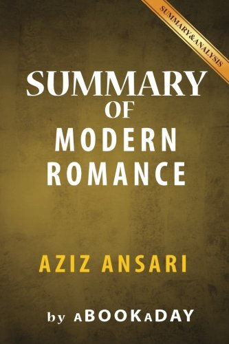 Summary of Modern Romance: by Aziz Ansari | Summary & Analysis