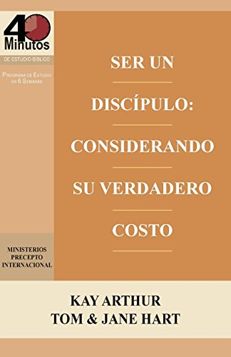 Ser Un Discípulo: Considerando Su Verdadero Costo / Being a Disciple: Counting the Real Cost (40M Study) (Spanish - The Real Cost