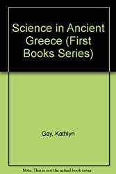 Science in Ancient Greece (First Books Series)