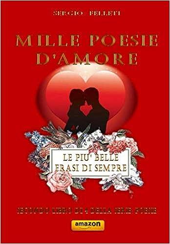 Mille Poesie D Amore Le Piu Belle Frasi Di Sempre Italian