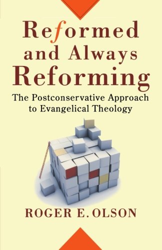 Reformed and Always Reforming: The Postconservative Approach to Evangelical Theology (Acadia Studies in Bible and Theolo