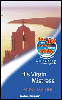 His Virgin Mistress (Mills & Boon Modern) by Anne Mather (2002-09-06)