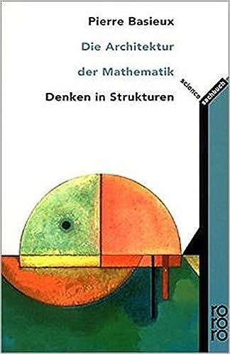 Die Architektur der Mathematik. Denken in Strukturen.