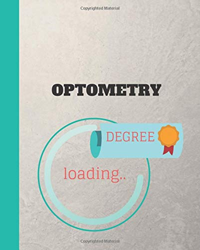 Optometry Degree Loading: Appreciate that graduate to be with this custom book   120 Pages ruled Notebook Gift.