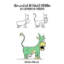 Comment Dessiner Cartoon - Les créatures de l'horreur (French Edition)