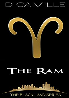 The Ram (The Black Land Series Book 5) by [Camille, D.]