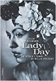 Lady Day. La vita e i tempi di Billie Holiday