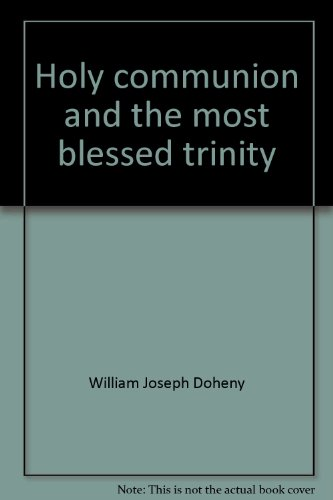 Holy Communion and the Most Blessed Trinity (Catholic Blessed Trinity)