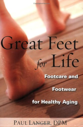 Great Feet for Life: Footcare and Footwear for Healthy (Cara Footwear)
