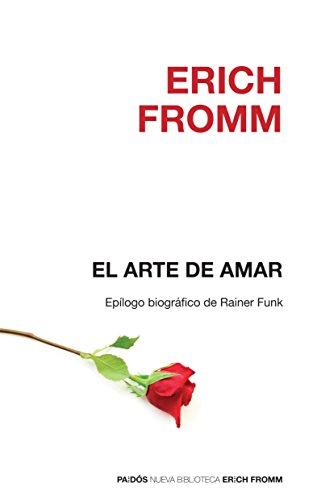 El arte de amar/ The Art of Loving: Una Investigacion Sobre La Naturaleza Del Amor/ An Investigation About the Nature of Love