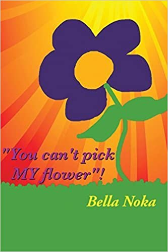 Book You Can't Pick My Flower by Bella Noka (2014-06-26)