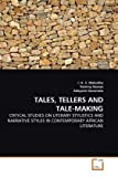 Tales, Tellers and Tale-Making, J. K. S. Makokha and Remmy Barasa, 363931137X