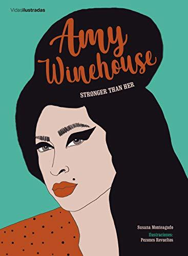 Amy Winehouse: Stronger than her (Vidas Ilustradas) por Pezones Revueltos