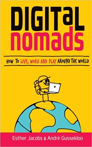 Digital Nomads: How to Live, Work and Play Around the World ...