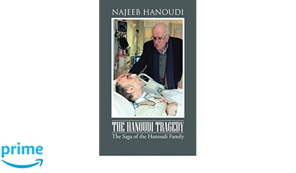 The Hanoudi Tragedy: The Saga of the Hanoudi Family: Najeeb Hanoudi