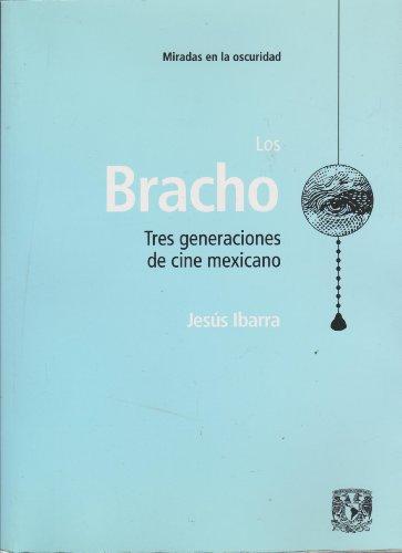 Los Bracho tres generaciones de cine mexicano