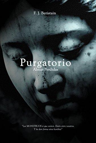 PURGATORIO (NOVELA NEGRA DESTACADA POR FOROLIBRO): AUTOR REVELACIÓN 2.018 (Almas Perdidas) (Spanish Edition)