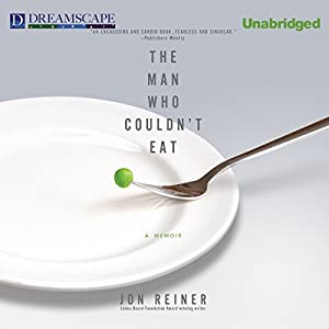 The Man Who Couldn't Eat Audiobook